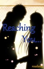 Reaching You by rozelie123