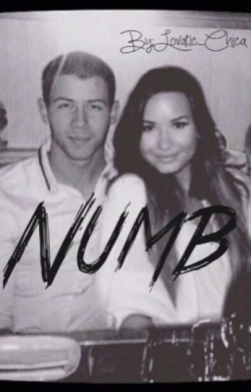 Numb- Demi Lovato and Nick Jonas