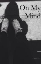 On My Mind by xviktorijax