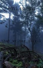 Whispers by that_writer_girrll