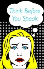 Think Before You Speak by EnglishAussie