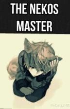 The Nekos Master (BoyxBoy) by UseMeUpz