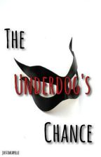 The Underdogs Chance by justincapelle