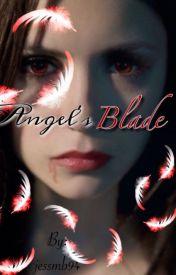 Angel's Blade #Wattys2016 by jessmb94