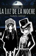 [La Luz de la Noche] ★~Tu X Ciel~★ by sadistic_hollyleaf