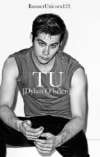 Tu [Dylan O'brien] by RunnerUnicorn123