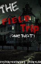 The Field Trip (One Shot) by MysteryEXOwife
