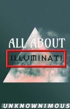 All About Illuminati (ONE SHOT STORY) by Unknownimous