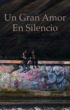 Un gran amor en silencio(GAY) by historiasgay23