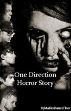 My One Direction Horror Story. **MAJOR EDITING** by DjMaliksDanceFloor