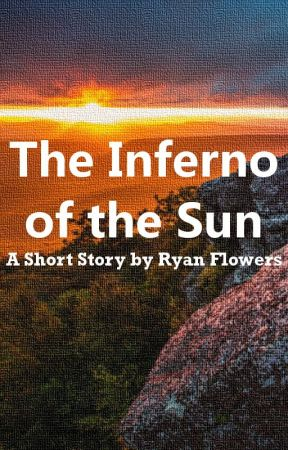 The Inferno of The Sun by RyanFlowers