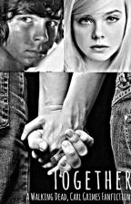 Together ~ A Carl Grimes Fanfiction by RiggsPie