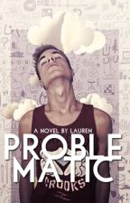 Problematic // Kian Lawley by friies