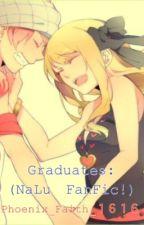 Graduates: (NALU) *discontinued* by XxCallMeFaithxX