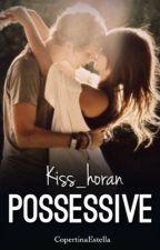 Possessive by Kiss_horan