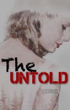 The Untold by leistrauss