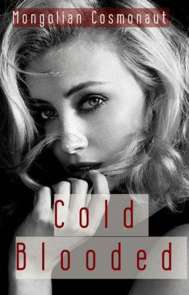 Cold Blooded ( Хүйтэн Цуст )