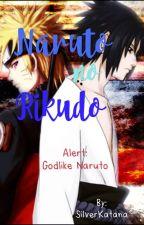 Naruto no Rikudo by silverkatana