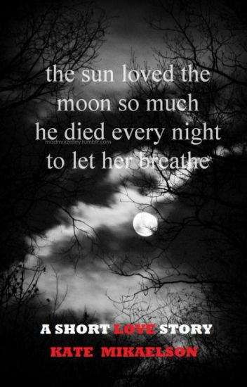 tell me the story of how the sun loved the moon quote meaning