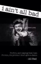 All Bad by rauhlftthehazza