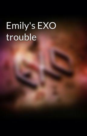 Emily's EXO trouble by KathyKimEXO