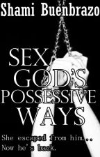 Sex God's Possessive Ways by psychosbitch