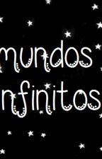 Mundos Infinitos by Ana12345666