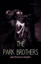 The Park Brothers | p.c.y • p.j.m [ON EDITING] by tahuboolat