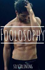 Foolosophy by silv3rlining