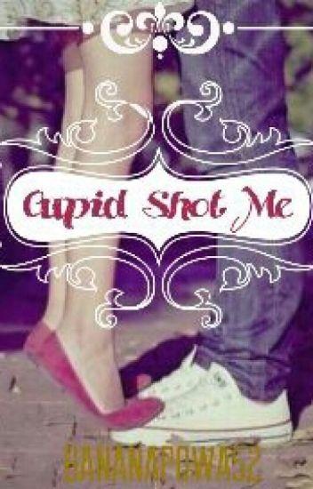 Cupid Shot Me