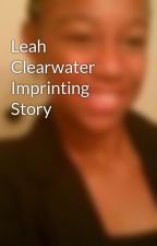 Leah Clearwater Imprinting Story by Ktitus