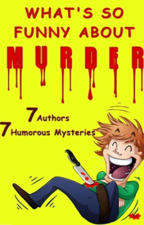 What's So Funny About Murder? Boxed set 7 Humorous Mysteries by rpdahlke