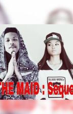 The Maid Sequel ( August Alsina) by LightDreamz