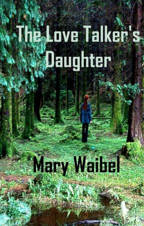 Love Talker's Daughter by MaryWaibel