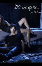 100 ans plus tard... A Delena Story by SarsouraaB