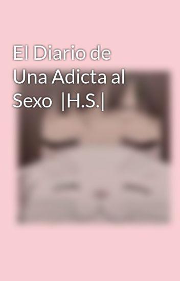 El Diario de Una Adicta al Sexo  |H.S.|