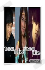 Double Trouble (Kathniel) by jebemonster