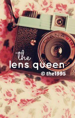 ♪ the lens queen