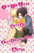 I'm In Love With My Best Friend's Son (SasuNaru) by Natsa_