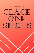 Clace One Shots by KendallLeaaa