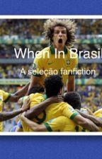 When In Brasil by brasilera14