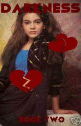Darkness (Book Two  Buffy the Vampire Slayer) by heartofice97