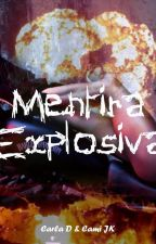 Mentira Explosiva by CarlaDiaseCamyJK