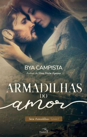 ARMADILHAS DO AMOR by ByaCampista
