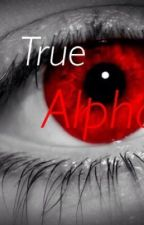 The True Alpha by BeautifulLittleLiar