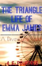 The Triangle Life Of Emma James by 4_6_fourtris