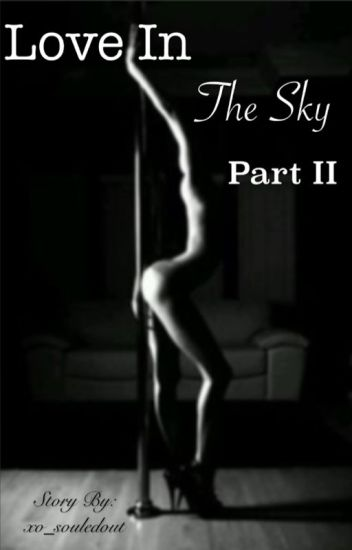 Love In The Sky Part II (A Weeknd Fanfic Sequel)