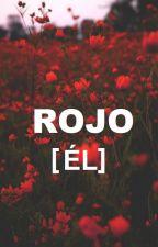 ROJO (narrado por él) by mykingisniall