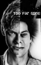 Too Far Gone by Fandom0bsessions
