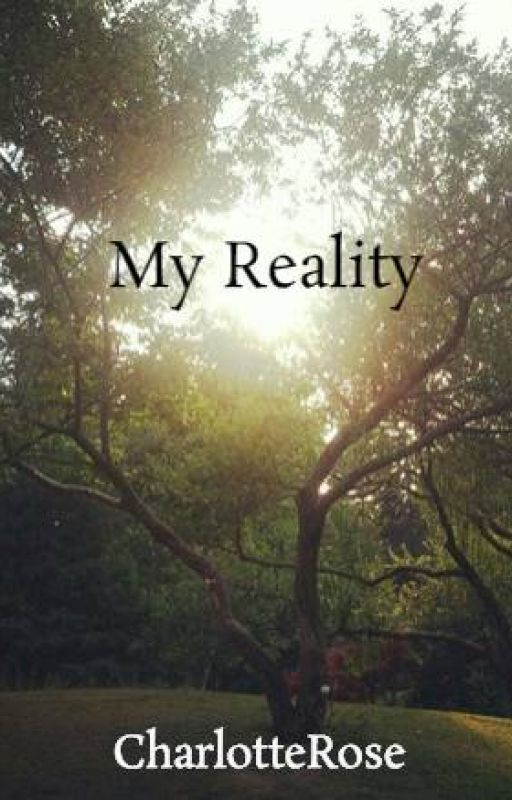 My Reality by CharlotteRose
